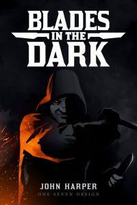 Cover of the RPG: Blades in the Dark. Title over a hooded man holding a knife